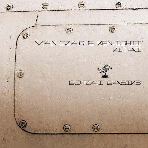 VAN CZAR & KEN ISHII – KITAI [BONZAI BASIKS]
