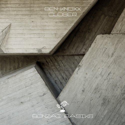 BEN KNOXX – CLOSER [BONZAI BASIKS]