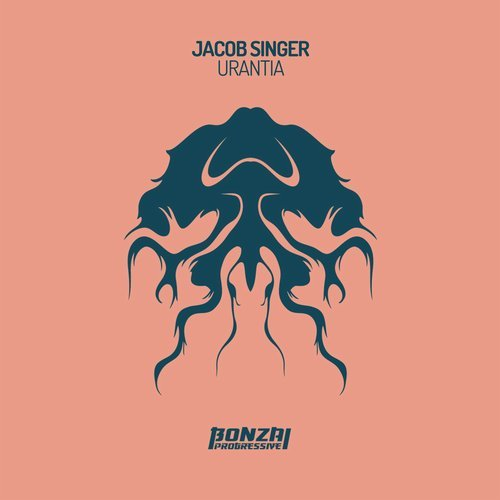 JACOB SINGER – URANTIA [BONZAI PROGRESSIVE]