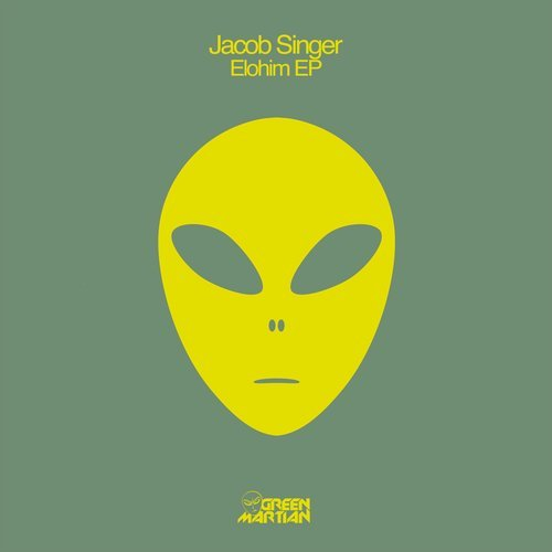 JACOB SINGER – ELOHIM EP [GREEN MARTIAN]