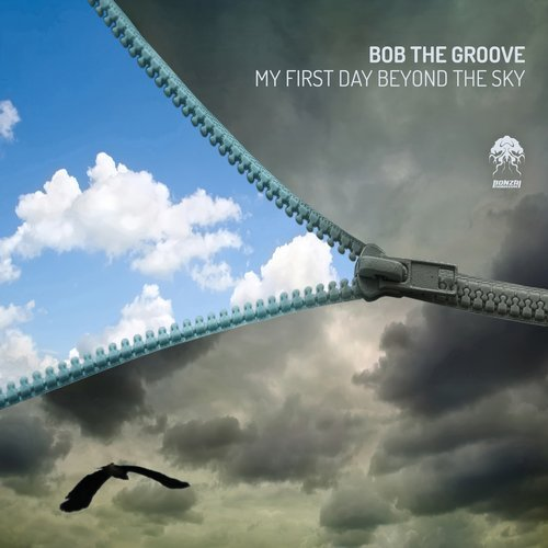 BOB THE GROOVE – MY FIRST DAY BEYOND THE SKY [BONZAI PROGRESSIVE]
