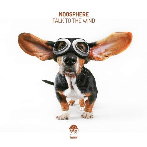 NOOSPHERE – TALK TO THE WIND [BONZAI PROGRESSIVE]