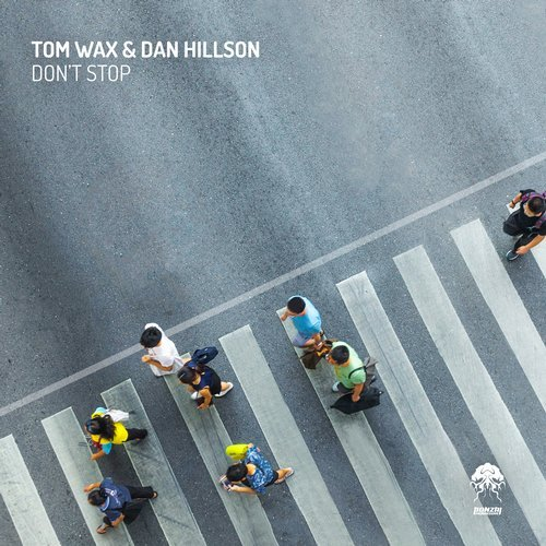 TOM WAX & DAN HILLSON – DON'T STOP [BONZAI PROGRESSIVE]