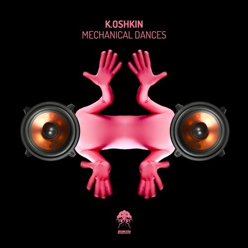 K.OSHKIN – MECHANICAL DANCES [BONZAI PROGRESSIVE]