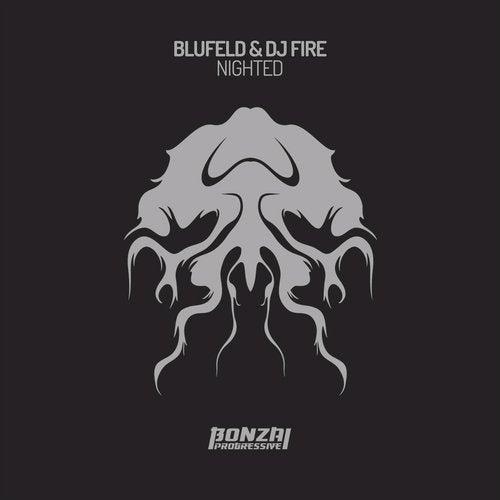 BLUFELD & DJ FIRE – NIGHTED [BONZAI PROGRESSIVE]