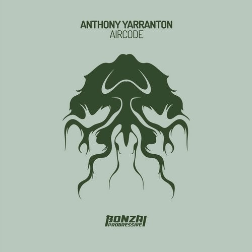 ANTHONY YARRANTON – AIRCODE [BONZAI PROGRESSIVE]