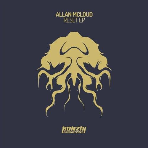ALLAN MCLOUD – RESET EP [BONZAI PROGRESSIVE]