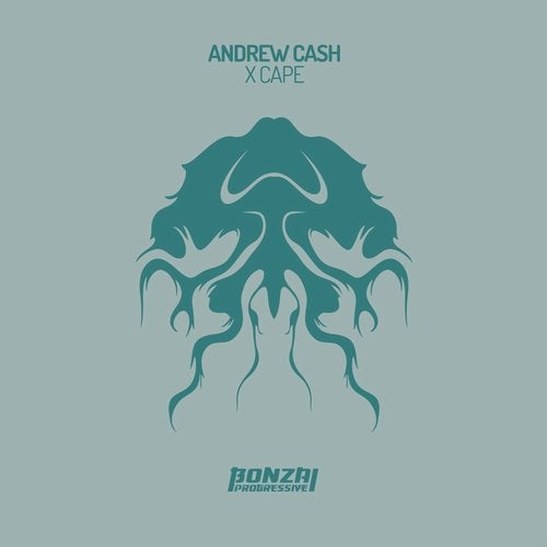 ANDREW CASH – X CAPE [BONZAI PROGRESSIVE]