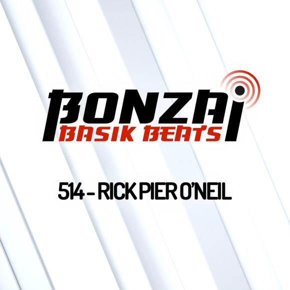 BONZAI BASIK BEATS 514 – MIXED BY RICK PIER O'NEIL