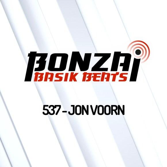 BONZAI BASIK BEATS 537 – MIXED BY JON VOORN
