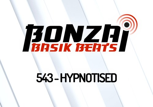 BONZAI BASIK BEATS 543 – MIXED BY HYPNOTISED