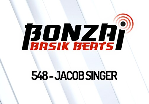 BONZAI BASIK BEATS 548 – MIXED BY JACOB SINGER