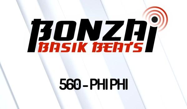 BONZAI BASIK BEATS 560 – MIXED BY PHI PHI