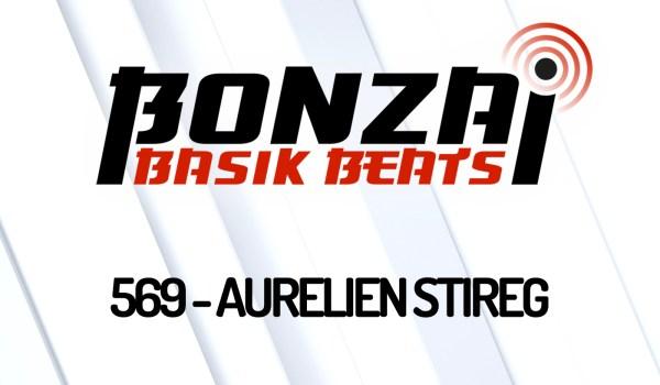 BONZAI BASIK BEATS 569 – MIXED BY AURELIEN STIREG