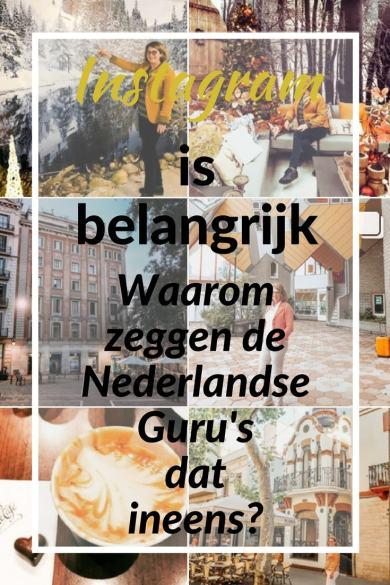 Instagram is belangrijk: waarom zeggen de Nederlandse guru's dat ineens?