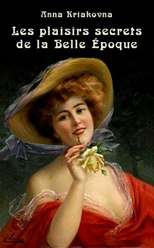 Les Plaisirs Secrets de La Belle Epoque, Anna Kriakovna