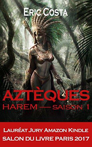 Harem : Aztèques, Eric Costa