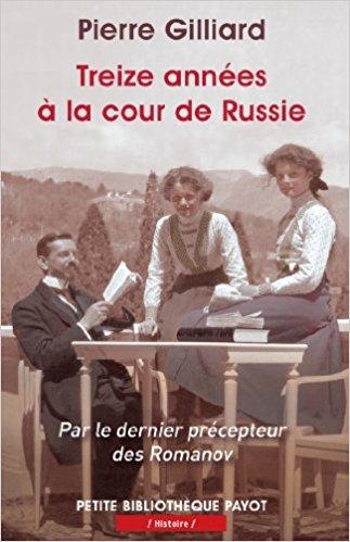 """""""Treize années à la cour de Russie"""" Pierre Gilliard"""