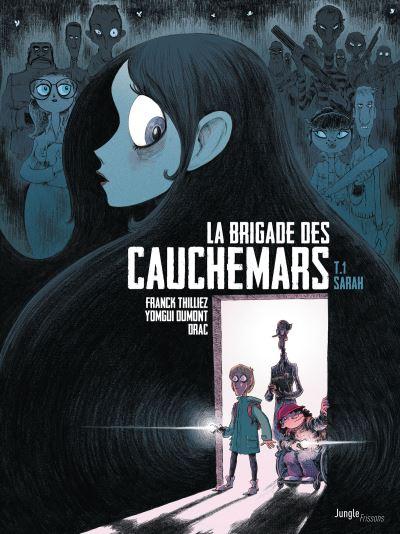 La Brigade des cauchemars T1 : Sarah - Franck Thilliez, Yomgui Dumont, Drac