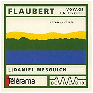 Voyage en Egypte - Gustave Flaubert (audio)