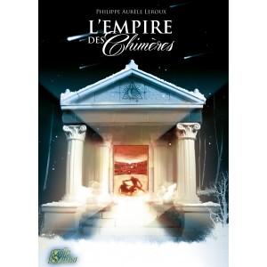 L'empire des chimères, de Philippe-Aurèle Leroux