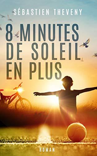 8 minutes de soleil en plus - Sébastien THEVENY