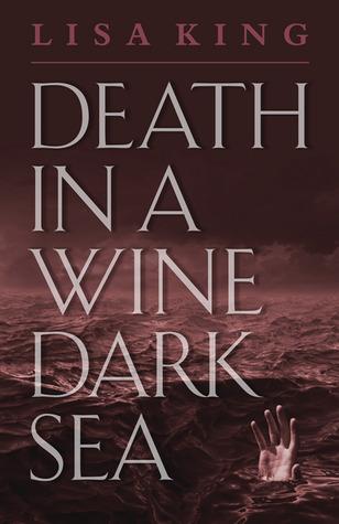 Death in a Wine Dark Sea – Lisa King
