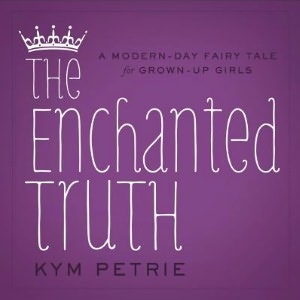 The Enchanted Truth – Kym Petrie