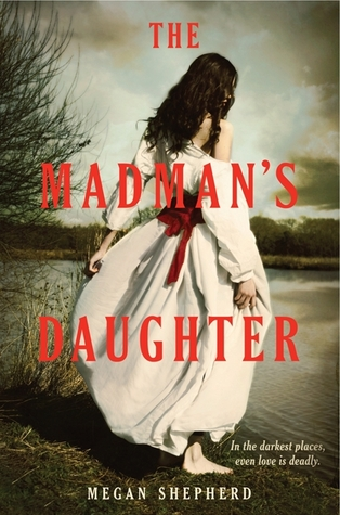 The Madman's Daughter (The Madman's Daughter #1) – Megan Shepherd
