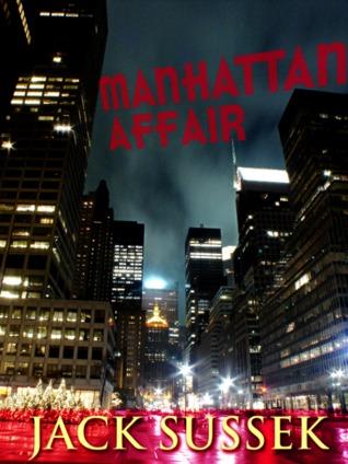 Manhattan Affair – Jack Sussek