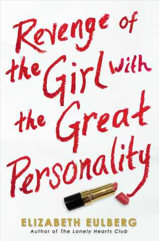 Revenge of the Girl With the Great Personality – Elizabeth Eulberg
