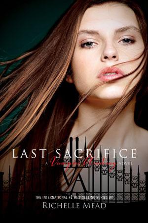 Last Sacrifice (Vampire Academy #6) – Richelle Mead