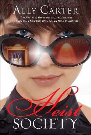 Heist Society (Heist Society #1) – Ally Carter