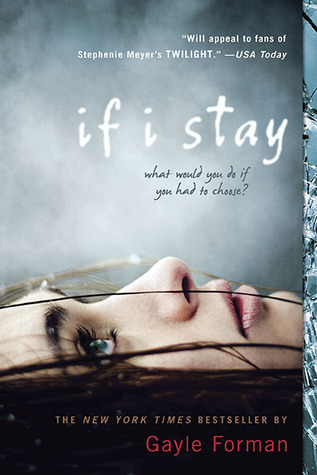 If I Stay (If I Stay #1) – Gayle Forman