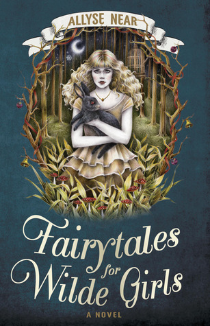 Fairytales for Wilde Girls – Allyse Near