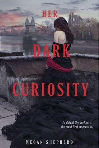 Her Dark Curiosty (The Madman's Daughter #2) – Megan Shepherd