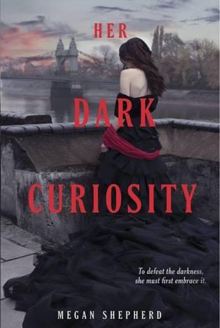 Her Dark Curiosty (The Madman's Daughter #2) – Megan Shepherd