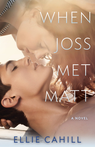 When Joss Met Matt – Ellie Cahill