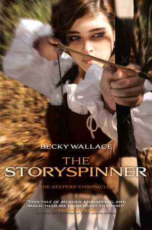 The Storyspinner (The Keepers' Chronicles #1) – Becky Wallace