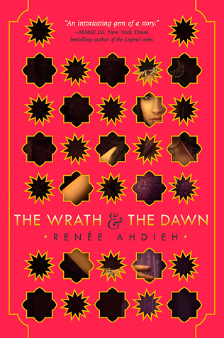 The Wrath and the Dawn (The Wrath and the Dawn #1) – Renee Ahdieh