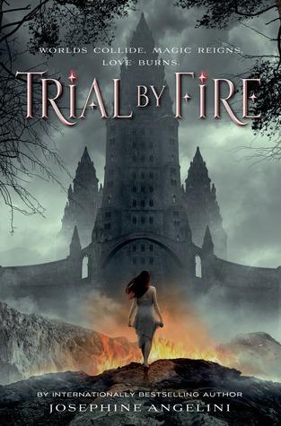 Trial By Fire (Worldwalker #1) – Josephine Angelini