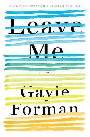 Leave Me – Gayle Forman