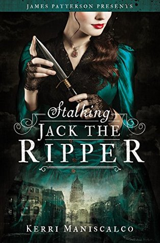 Stalking Jack the Ripper (Stalking Jack the Ripper #1) – Kerri Maniscalco