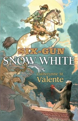 Six-Gun Snow White – Catherynne M. Valente