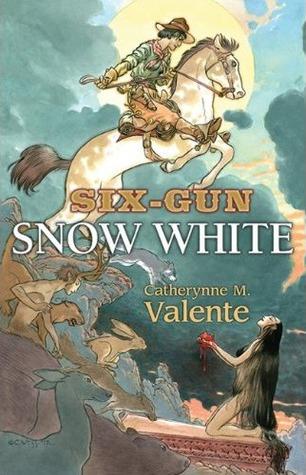 Six-Gun Snow White – Catherynne M. Valente