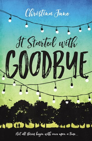 It Started With Goodbye – Christina June