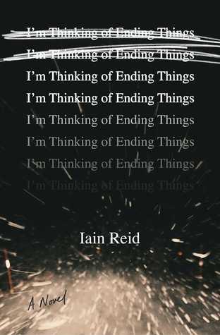 I'm Thinking of Ending Things – Iain Reid
