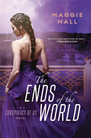 The Ends of the World (The Conspiracy of Us #3) – Maggie Hall