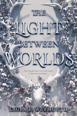 The Light Between Worlds – Laura E. Weymouth