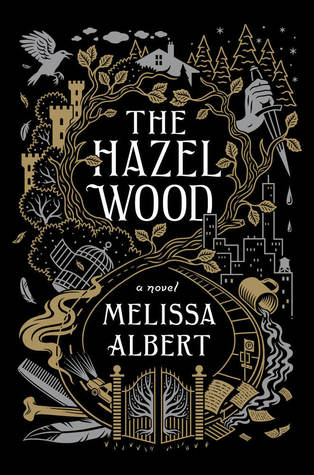 The Hazel Wood (The Hazel Wood #1) – Melissa Albert